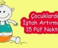 Cocuklarda-istah-Artirmanin-15-Puf-Noktasi_9c934.jpg