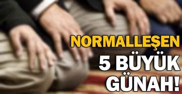 5 büyük normalleşen günahlar