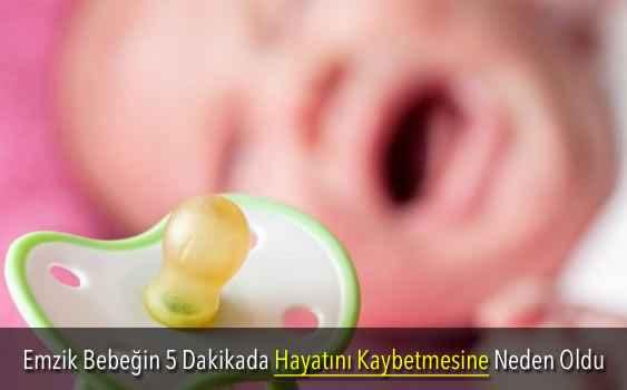 Emzik Bebeği 5 Dakikada Hayatını Kaybetmesine Neden Oldu-4a